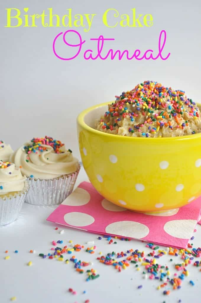 This Cake Batter Oatmeal Is So Quick And Easy To Make Perfect For A Birthday
