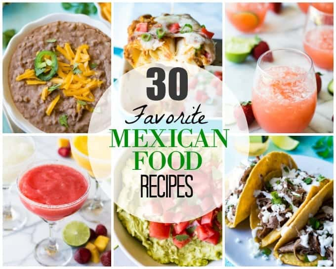 30 Favorite Mexican Food Recipes , House of Yumm